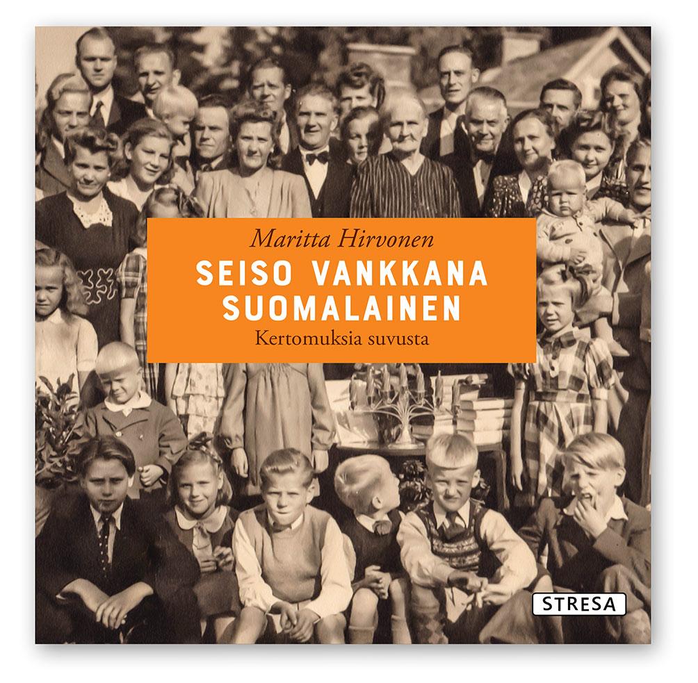 Maritta Hirvonen, Seiso vankkana suomalainen